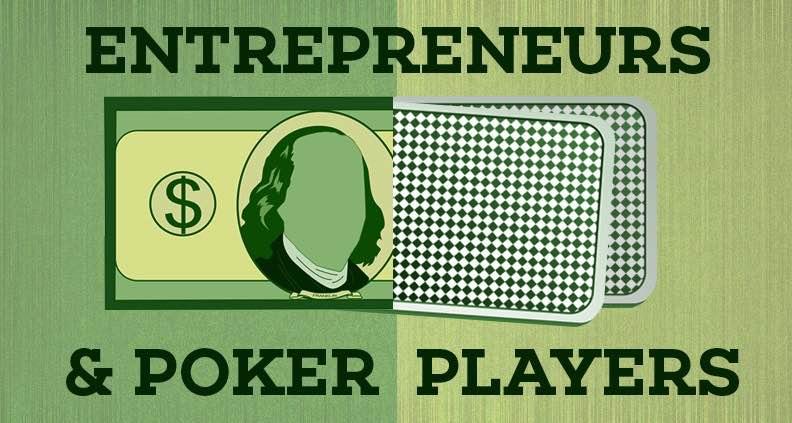 Poker can help as an Entrepreneur Entrepreneurship