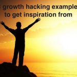 33 Growth Hacking Examples to get Inspiration from