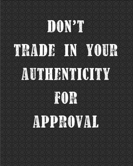Be Authentic Authenticity Approval Quote