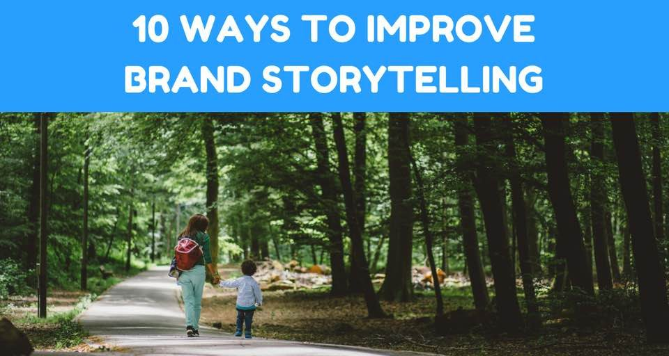 Improve Brand Storytelling for your Business