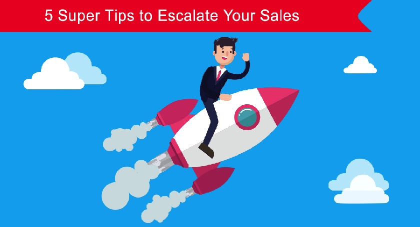 Tips to Escalate your Sales
